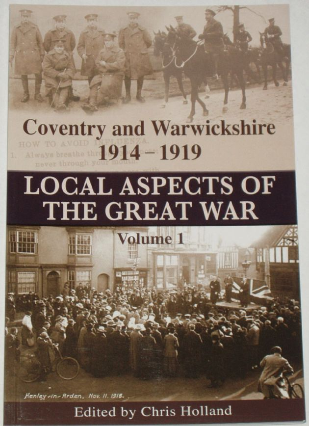 Coventry and Warwickshire 1914-1919 (Volume 1), by Chris Holland